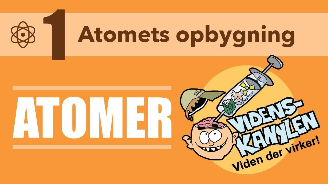 Atomer: Atomets opbygning.