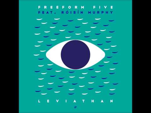 Freeform Five feat. Róisín Murphy - Leviathan (Tom Trago Remix)