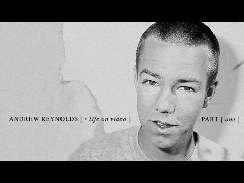 Andrew Reynolds | Life On Video: Episode 1
