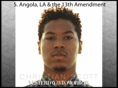 Christian Scott - Yesterday You Said Tomorrow - Angola, LA & the 13th Amendment