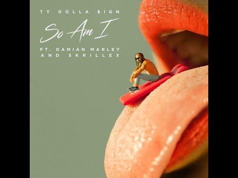 Ty Dolla $ign So Am I ft Damian Marley & Skrillex (Official lyric Video)