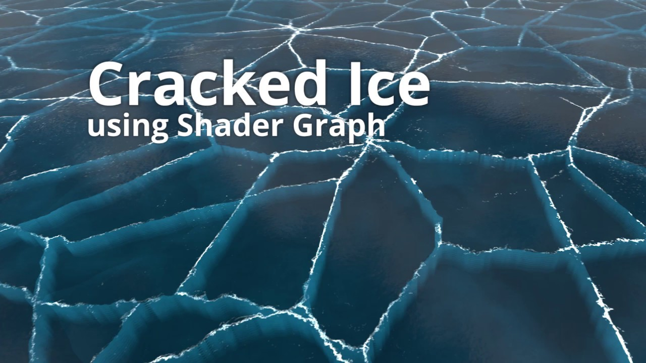 Unity Shadergraph Cracked Ice Tutorial – Your Guide to Free High