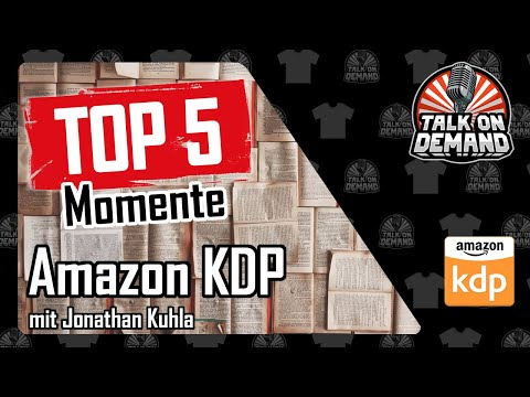 talk-on-demand-|-top-5-momente---kindle-direct-publishing-kdp-mit-jonathan-kuhla