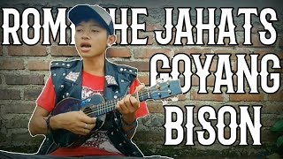 ROMI THE JAHATs - Goyang Bison | Cover by Ardikacatur