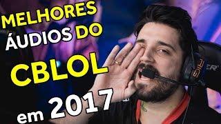 5 MELHORES ÁUDIOS ABERTOS DO CBLOL EM 2017