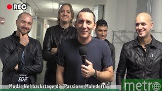 """Modà nel Backstage di """"Passione Maledetta"""""""