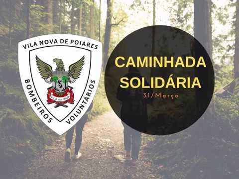Caminhada Solidária Bombeiros Voluntários de V.N. Poiares