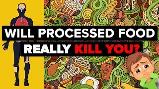 Will Processed Food Really Kill You in the Long Run?