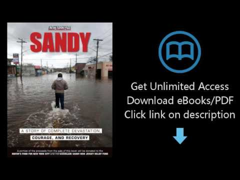 Download Sandy: A Story of Complete Devastation, Courage, and Recovery [P.D.F]