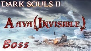 Dark Souls 2 - DLC-03 Aava(Invisible) Boss Battle