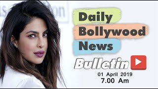 Latest Hindi Entertainment News From Bollywood | Priyanka Chopra | 01 April 2019 | 07:00 AM