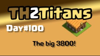 Clash of Clans TH2 to Titans, Day#100: