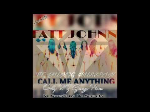 Fatt Johnn ft Yungg Hussein --Call Me Anything