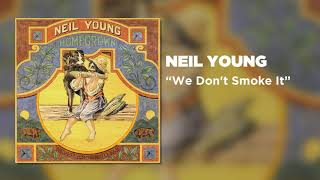 Neil Young - We Don't Smoke It (Official Audio)