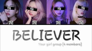 Download lagu YOUR GIRL GROUP (4 Members Ver.) - 'BELIEVER' (Cover by J.Fla)