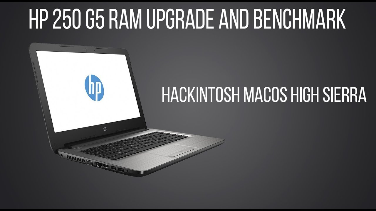 HP 250 G5 RAM Upgrade & benchmark - Hackintosh MacOS High Sierra