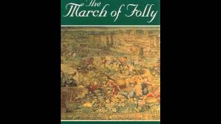 History Book Review: The March of Folly: From Troy to Vietnam by Barbara W. Tuchman