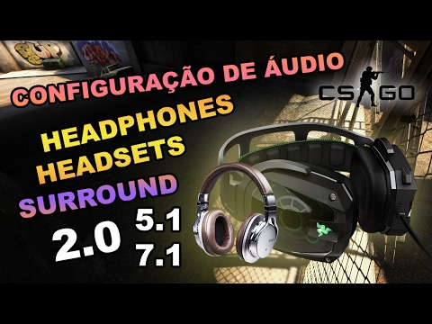 CS:GO - Configuração de Áudio e Headphones / Headsets #11