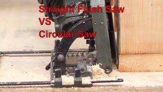 Straight Flush Saw vs Circular Saw