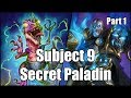 [Hearthstone] Subject 9 Secret Paladin (Part 1)