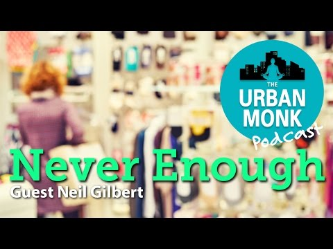 The Urban Monk – Never Enough: Capitalism and the Progressive Spirit with Guest Neil Gilbert