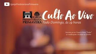 Culto Ao Vivo - 13/12/2020, 19 hs | IGREJA PRESBITERIANA PRIMAVERA - Primavera do Leste/MT