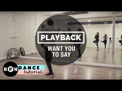 "PLAYBACK ""Want You To Say"" Dance Tutorial (Prechorus, Chorus, Breakdown)"