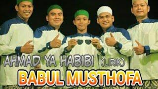 Lirik AHMAD YA HABIBI BABUL MUSTHOFA