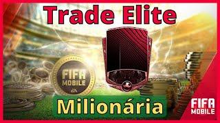 Trade Elite Milionária - Parte 1   Fifa Plays
