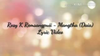 ROSY K REMSANGPUII - MANGTHA (DAIA) Lyric Video