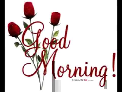 Hello Good Morning All My Friends Youtube