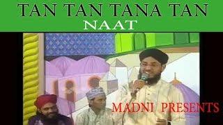Tan Tan Tanatan Naat By Zeeshan Qadri  funny Mein Hoo Qadri Sunni   2017