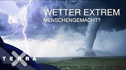 Extremwetter – auf den Spuren der Klimaforschung | Ganze Folge Terra X