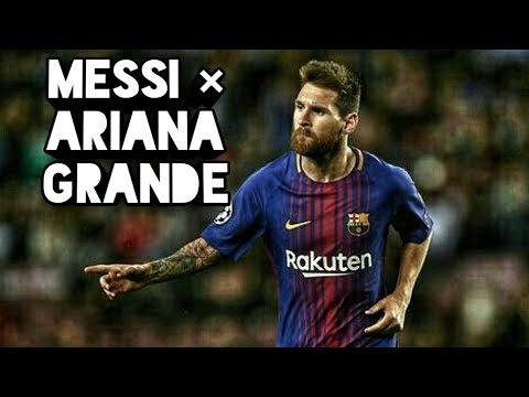 LIONEL MESSI 2018 SKILLS [REMIX]  X  NO TEARS LEFT TO CRY  X ARIANA GRANDE