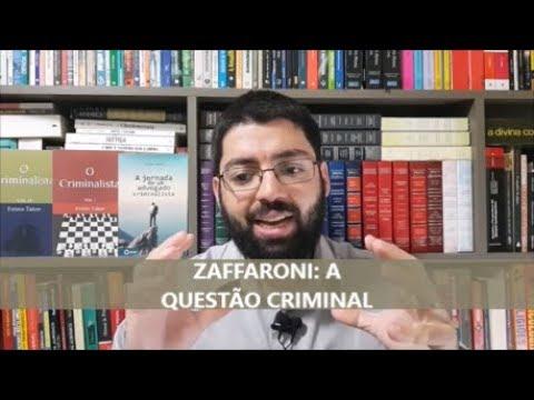 Zaffaroni e a questão criminal: todos falam sobre o Direito Penal