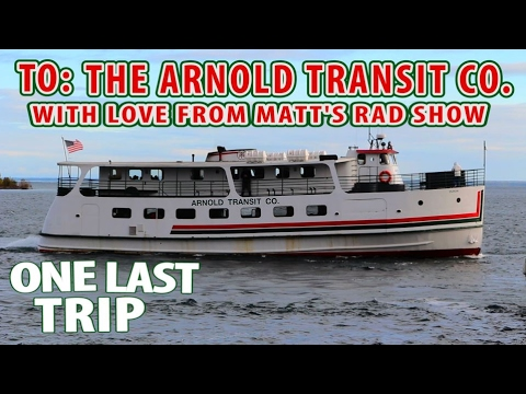 Historic Ferry Boat Company Closes - The Arnold Transit Company - One Last Trip - Matt's Rad Show