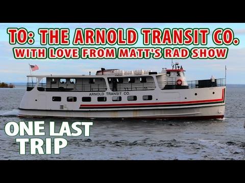 Historic Ferry Boat Company Closes - The Arnold Transit Company - One Last Trip - Matt's Rad Show