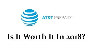 My Thoughts On AT&T Prepaid - Is It Worth It In 2018?