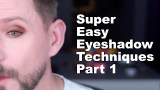 SUPER EASY EYESHADOW TECHNIQUES PART 1