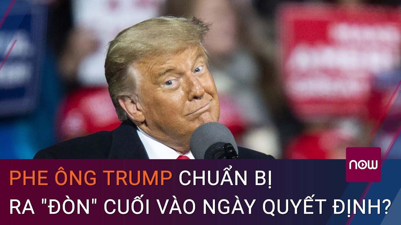 Bầu cử Mỹ 2020: Phe ông Trump chuẩn bị ra