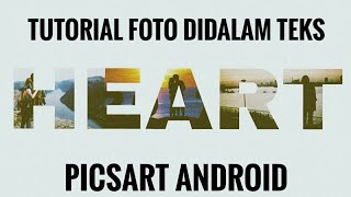 TUTORIAL FOTO ON TEXT - PICSART ANDROID (How to add photo to text tutorial) #Tutorial