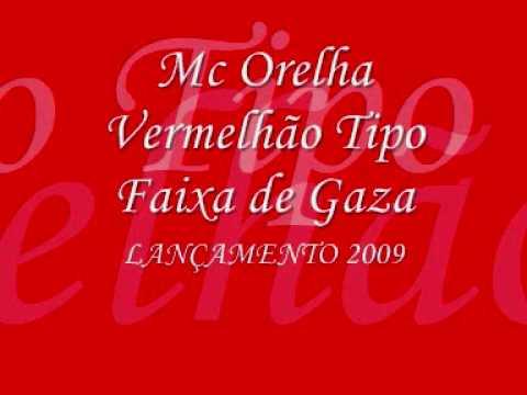 Mc Orelha - Vermelhão Tipo Faixa De Gaza ♪