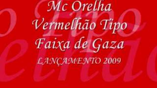 Mc Orelha - Vermelhão Tipo Faixa de Gaza ♪ thumbnail