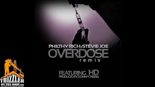 Stevie Joe & Philthy Rich ft. HD - Overdose Remix [Thizzler.com Exclusive]