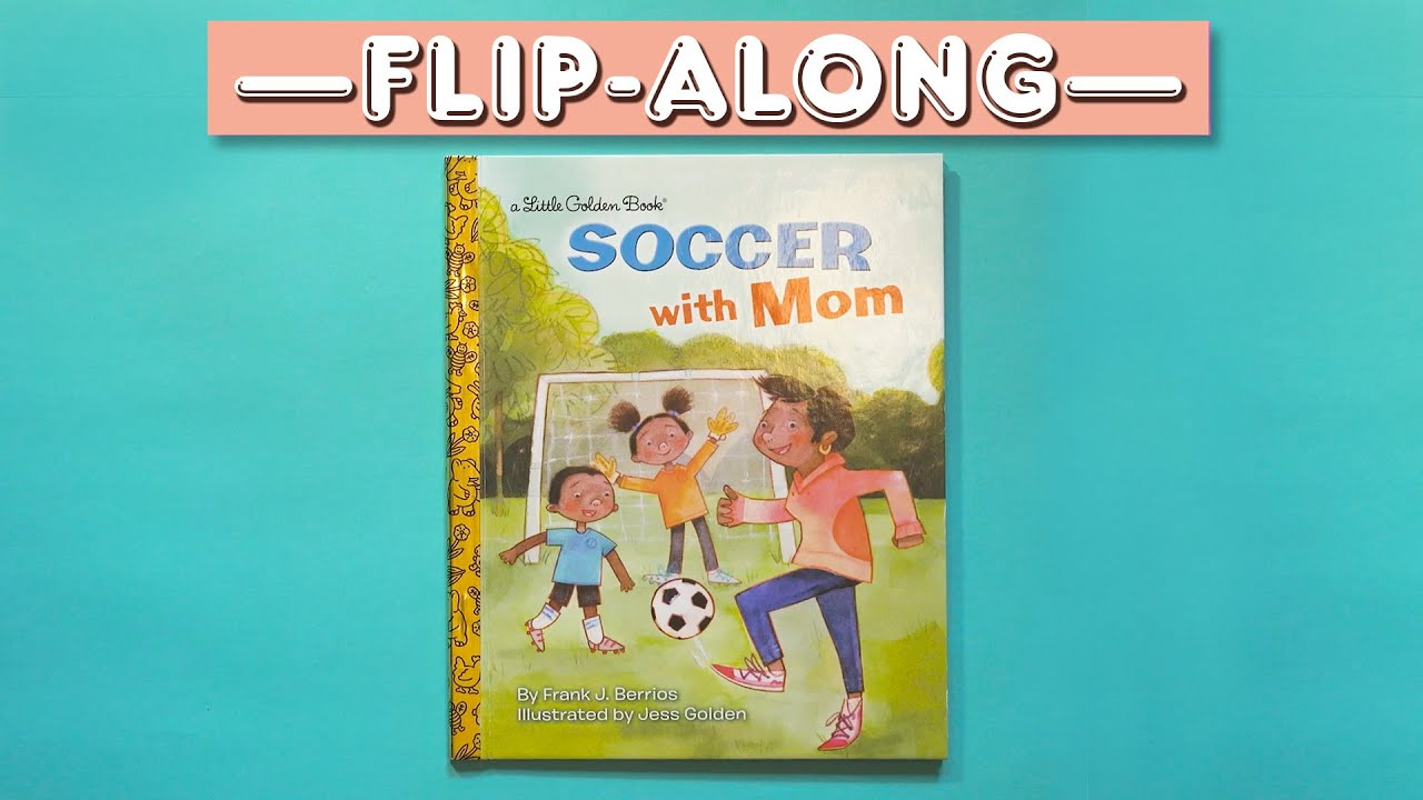 Soccer With Mom | Read Aloud Flip-Along Book