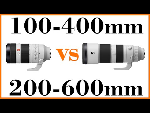 Sony 200-600mm vs 100-400mm - Which one to buy?