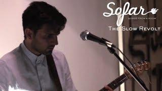 The Slow Revolt - Doldrums | Sofar London