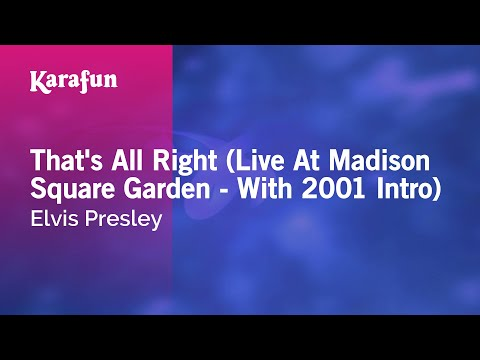 Karaoke That's All Right (Live At Madison Square Garden - With 2001 Intro) - Elvis Presley *