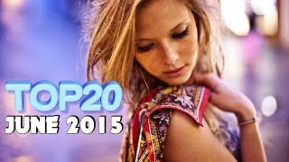 [Top 20] Electro House Music Charts 2015 | June/ Juni