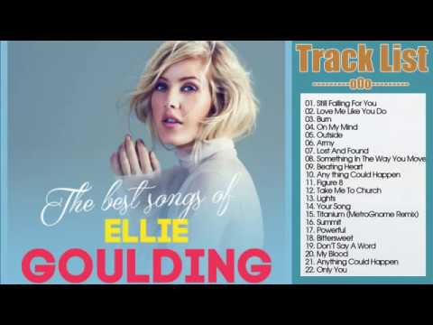 Ellie Goulding Greatest Hits Full Album--The Best Songs Of Ellie Goulding Nonstop Playlist